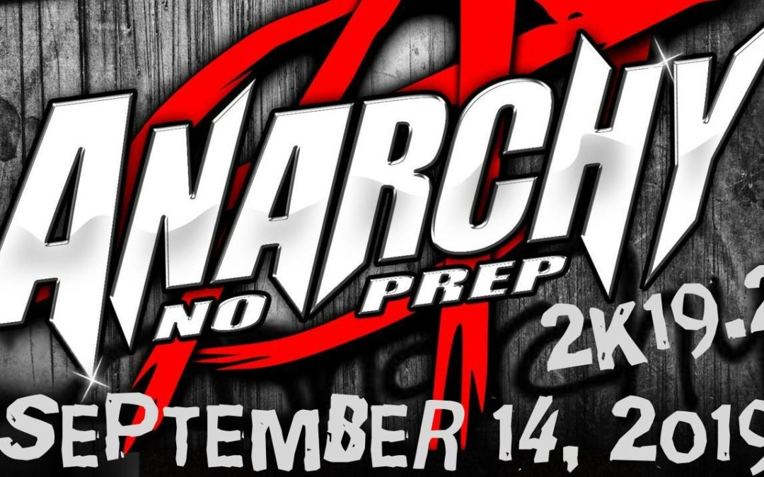 Anarchy No Prep – September 14
